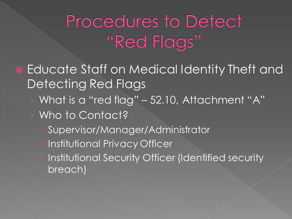  Educate Staff on Medical Identity Theft and Detecting Red Flags › What is a red flag – 52.10, Attachment A › Who to Contact.