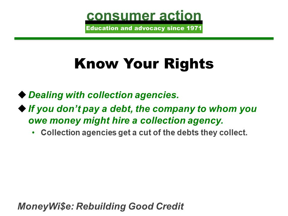 Know Your Rights  Dealing with collection agencies.