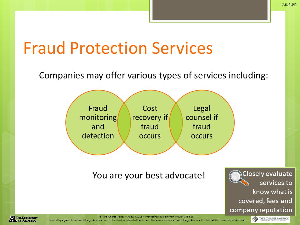 © Take Charge Today – August 2013 – Protecting Yourself From Fraud– Slide 18 Funded by a grant from Take Charge America, Inc.