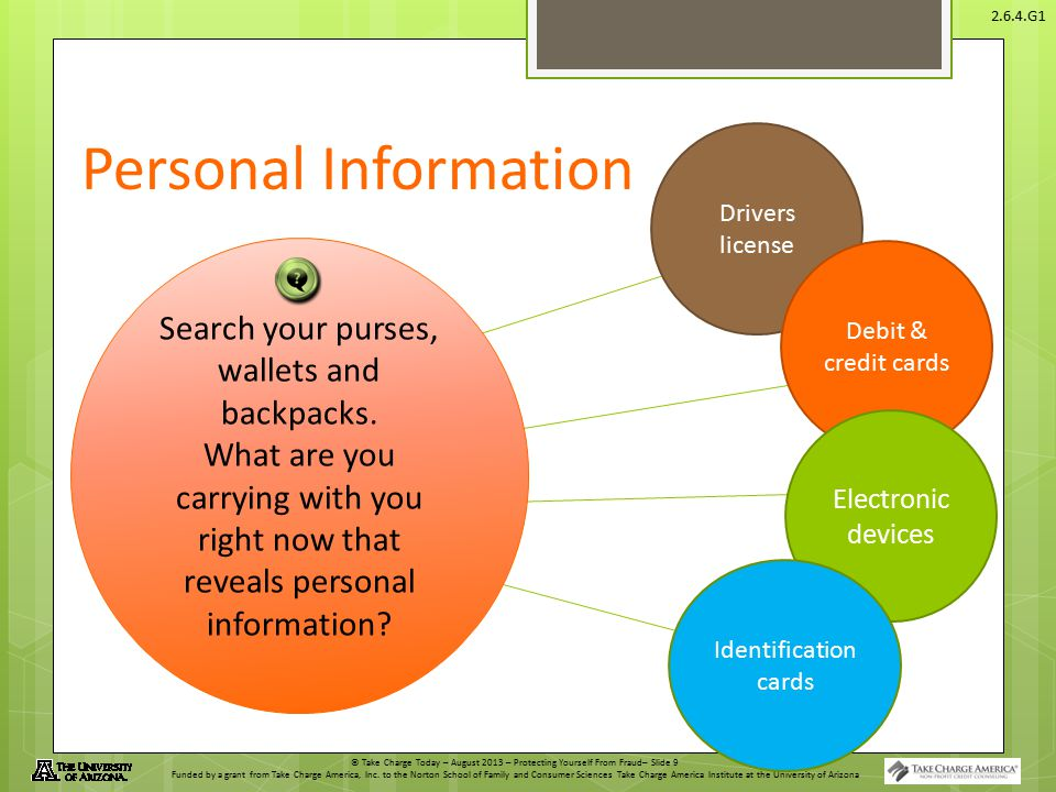 © Take Charge Today – August 2013 – Protecting Yourself From Fraud– Slide 9 Funded by a grant from Take Charge America, Inc.