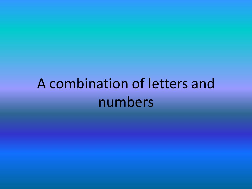 A combination of letters and numbers