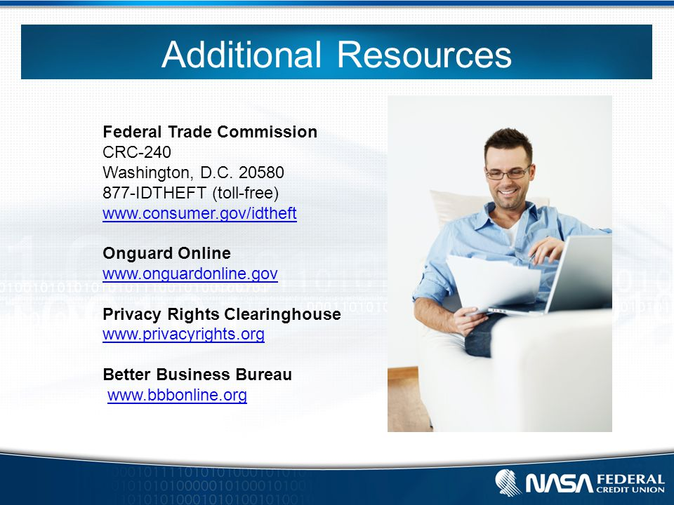 Additional Resources Federal Trade Commission CRC-240 Washington, D.C.