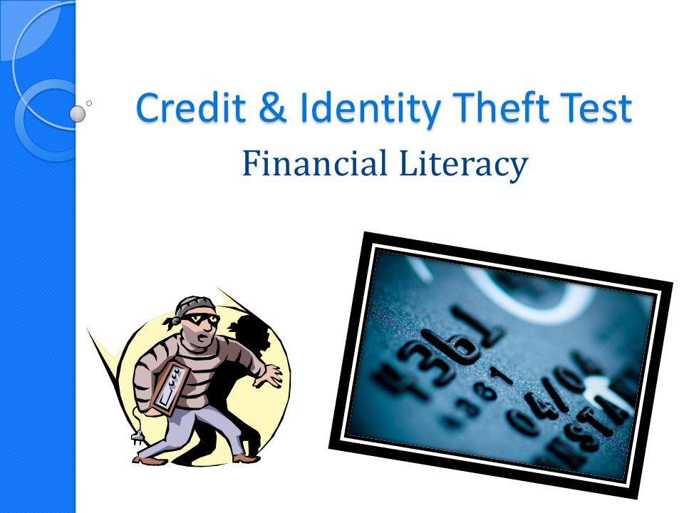 Credit & Identity Theft Test Financial Literacy