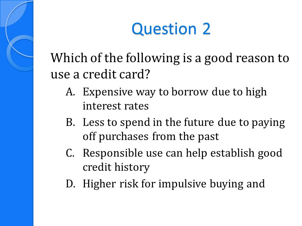 Question 3 Which is not a type of credit.