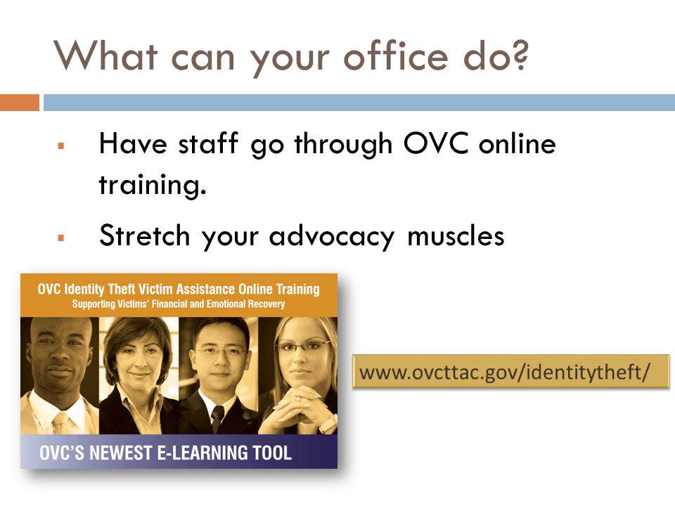 What can your office do?  Have staff go through OVC online training.  Stretch your advocacy muscles
