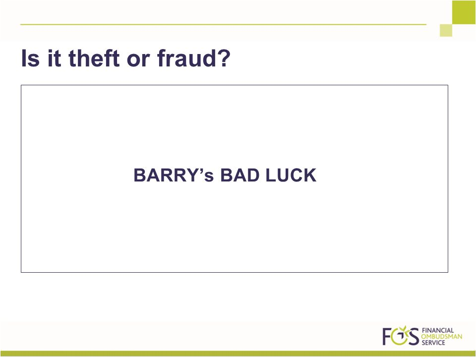 BARRY's BAD LUCK Is it theft or fraud?