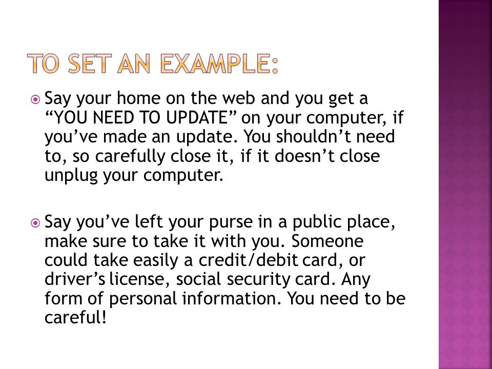  Say your home on the web and you get a YOU NEED TO UPDATE on your computer, if you've made an update.