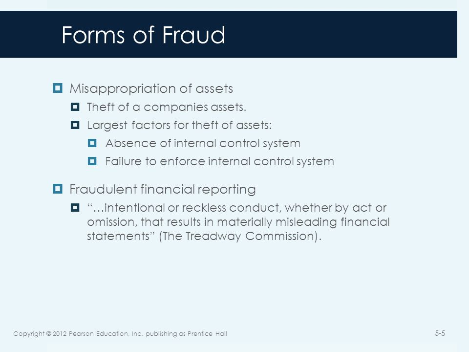 Forms of Fraud  Misappropriation of assets  Theft of a companies assets.