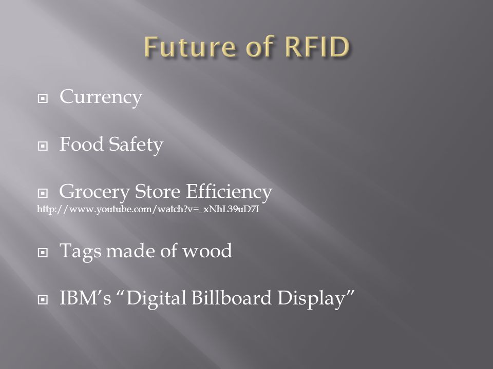 " Currency  Food Safety  Grocery Store Efficiency http://www.youtube.com/watch?v=_xNhL39uD7I  Tags made of wood  IBM's ""Digital Billboard Display"""