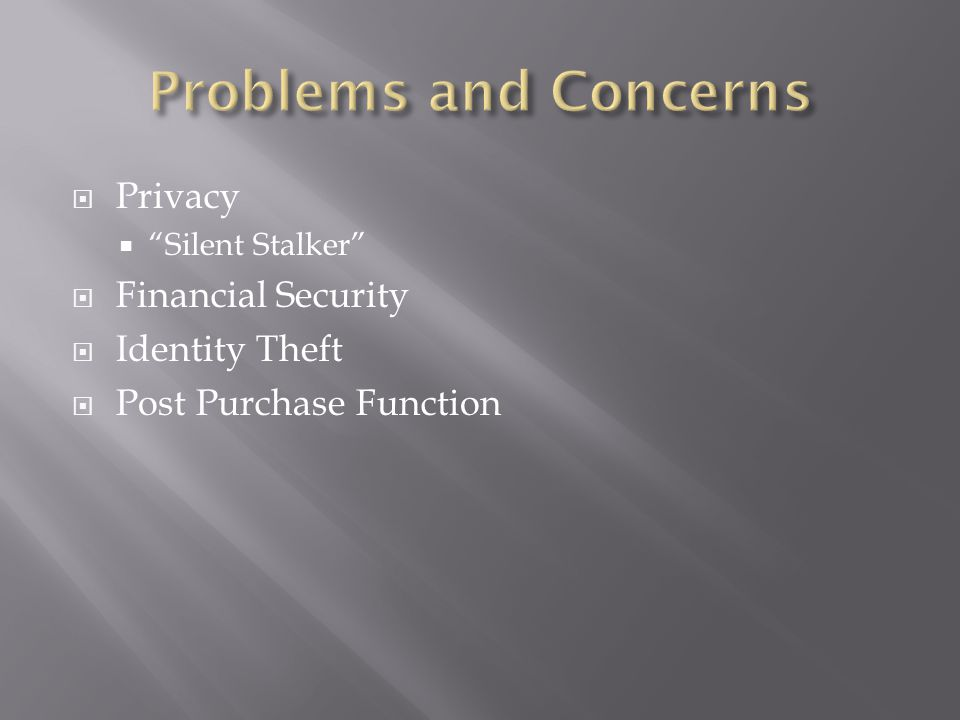 " Privacy  ""Silent Stalker""  Financial Security  Identity Theft  Post Purchase Function"