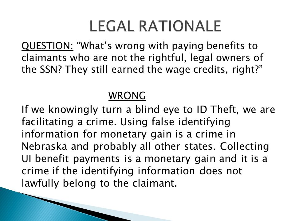 "QUESTION: ""What's wrong with paying benefits to claimants who are not the rightful, legal owners of the SSN? They still earned the wage credits, right"
