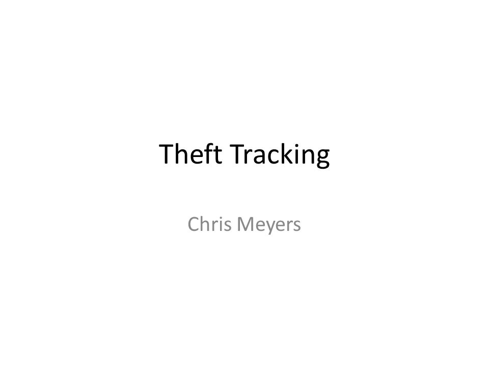 Theft Tracking Chris Meyers