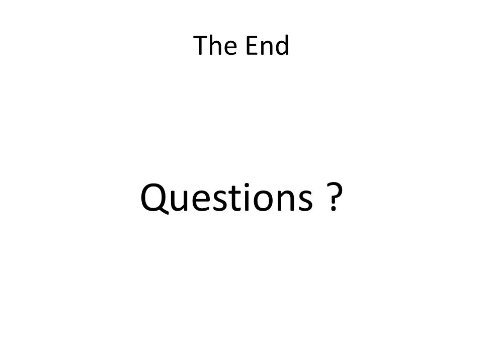 The End Questions ?