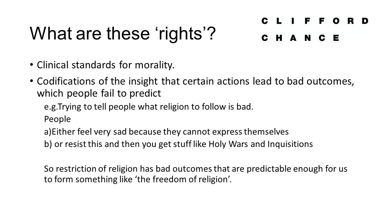 What are these 'rights'. Clinical standards for morality.