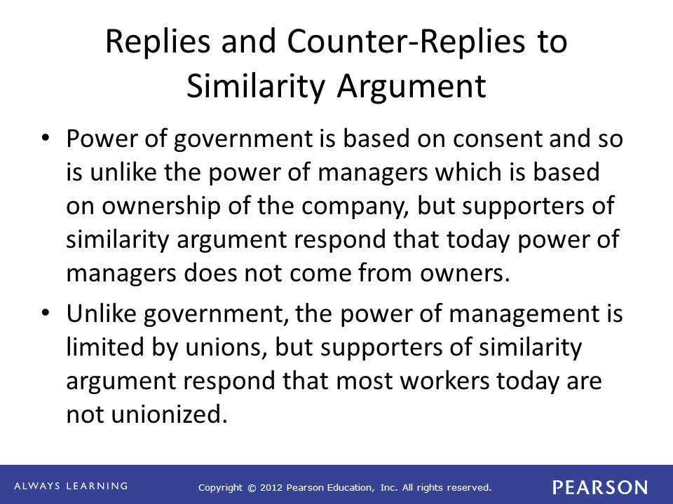 Copyright © 2012 Pearson Education, Inc. All rights reserved. Replies and Counter-Replies to Similarity Argument Power of government is based on conse