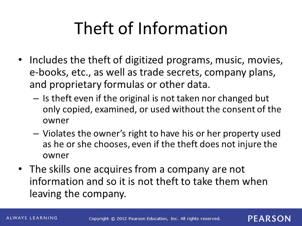 Copyright © 2012 Pearson Education, Inc. All rights reserved. Theft of Information Includes the theft of digitized programs, music, movies, e-books, e