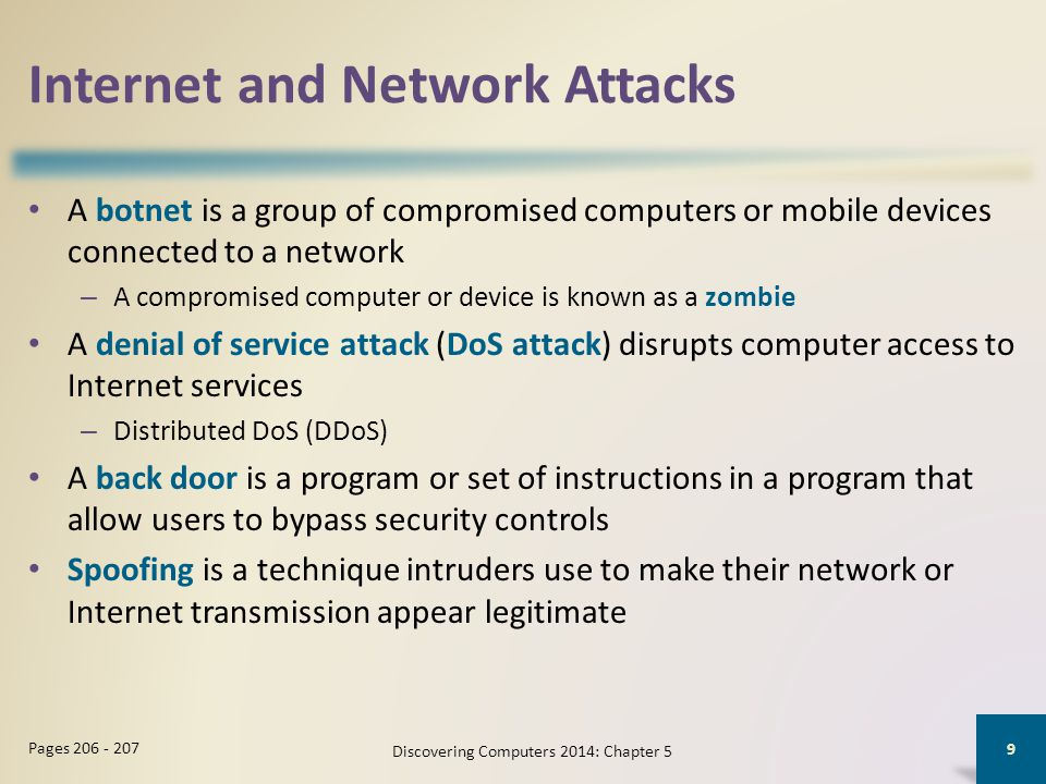 Internet and Network Attacks A botnet is a group of compromised computers or mobile devices connected to a network – A compromised computer or device