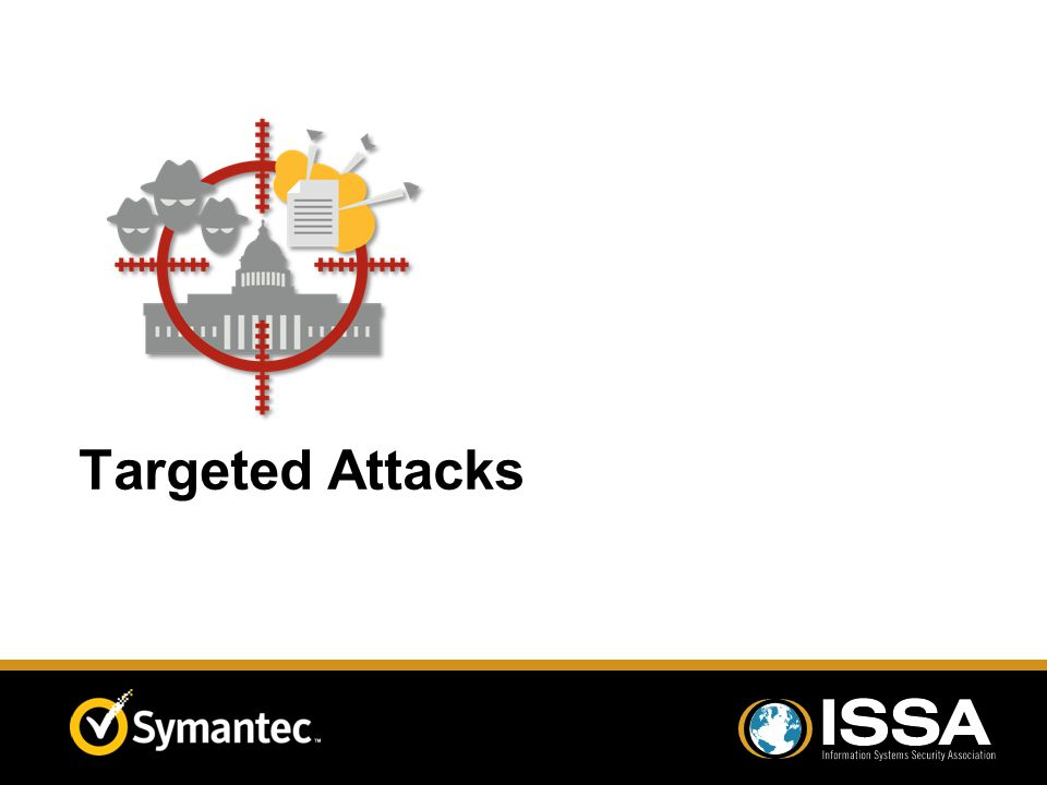 Targeted Attacks
