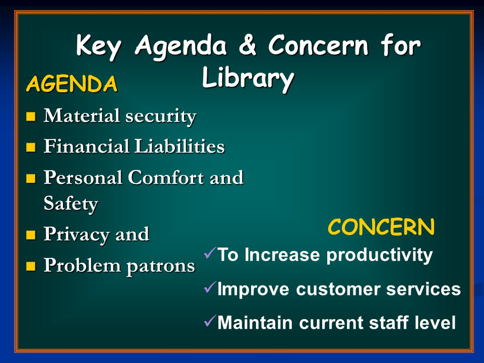 AGENDA Material Security: Use of Hardware and Software Use of Hardware and Software Reader Range Reader Range Read Quality Read Quality Data Integrity Data Integrity Frequency Frequency Personal Safety: Staff stress Staff stress Theft detection Theft detection Privacy Privacy Financial Liabilities: One Time Implementation costs One Time Implementation costs System maintenance & Licensing System maintenance & Licensing Security system costs Security system costs Tags cost Tags cost Problem Patrons: Block the RF-Wave Block the RF-Wave Items with Odd shape & metal component Items with Odd shape & metal component Doc.like pamphlet, sheet music, magazine etc.