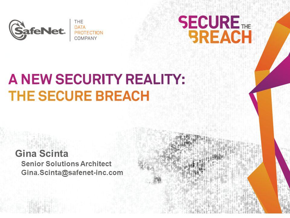Gina Scinta Senior Solutions Architect Gina.Scinta@safenet-inc.com