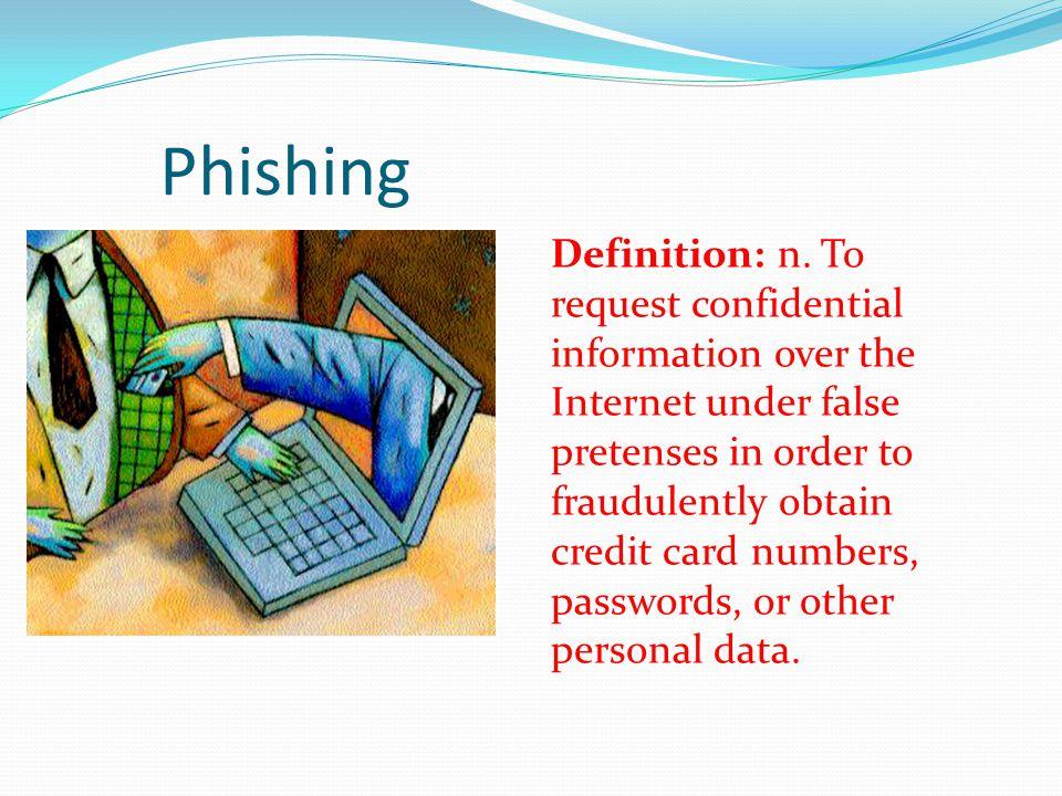 Phishing Definition: n.