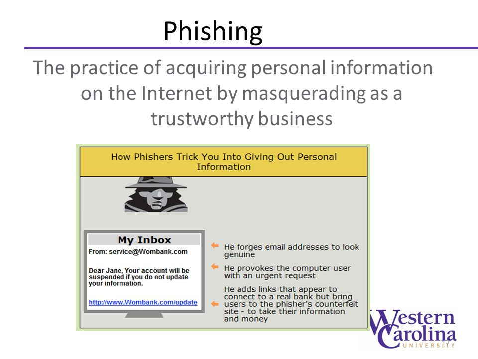 Phishing The practice of acquiring personal information on the Internet by masquerading as a trustworthy business 17