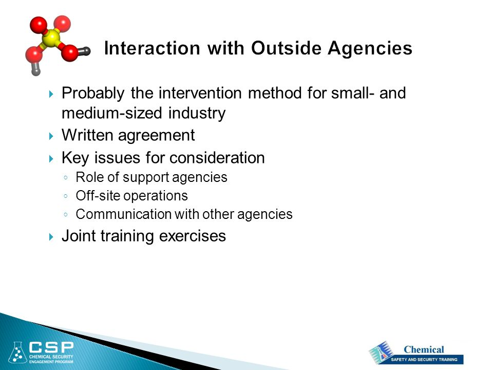  Probably the intervention method for small- and medium-sized industry  Written agreement  Key issues for consideration ◦ Role of support agencies ◦ Off-site operations ◦ Communication with other agencies  Joint training exercises