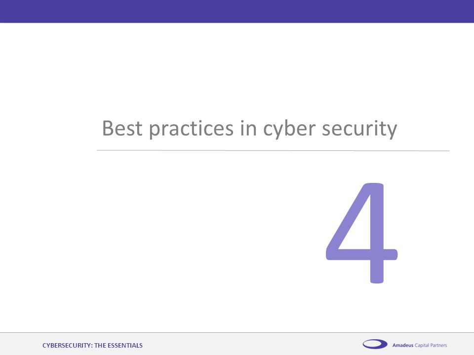 AmadeusCybersecurity: the essentials12 th November 2014 4 Best practices in cyber security CYBERSECURITY: THE ESSENTIALS