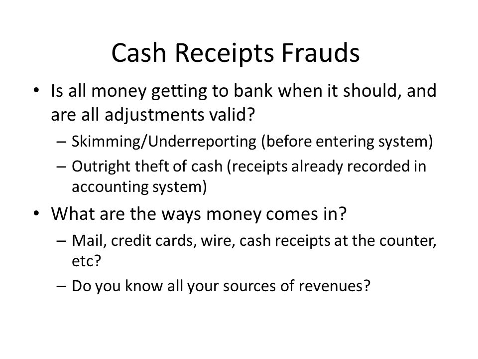 Detecting Cash Receipts Fraud Missing Records Gaps in numeric sequence of documents Inventory shortages Lower revenues in specific locations/times Lower revenues by specific employees Sloppy record keeping Markers