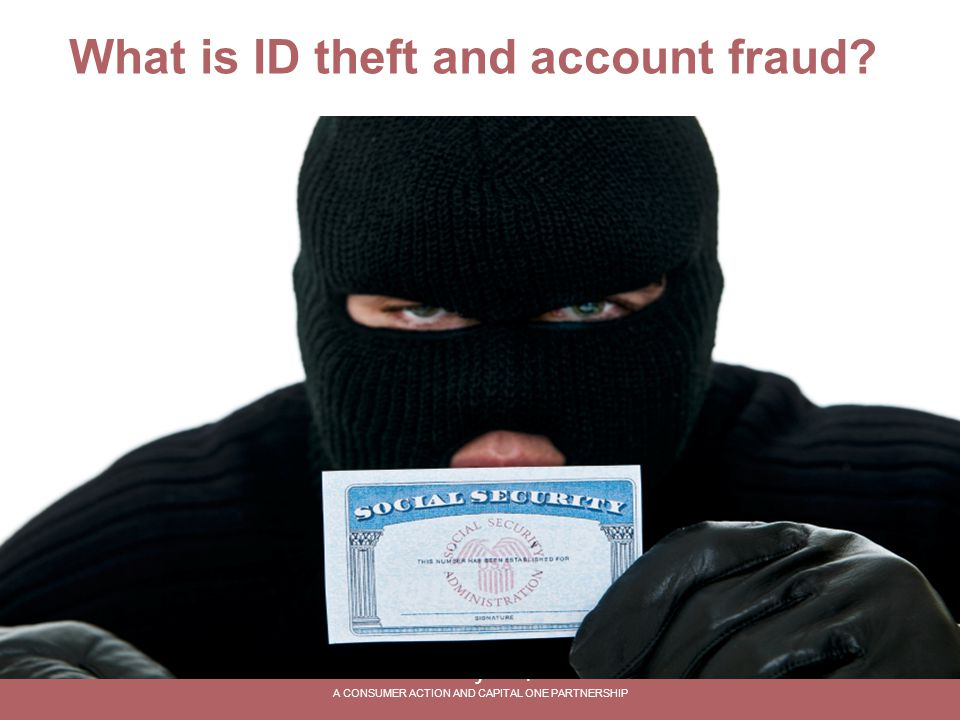 What is ID theft and account fraud.