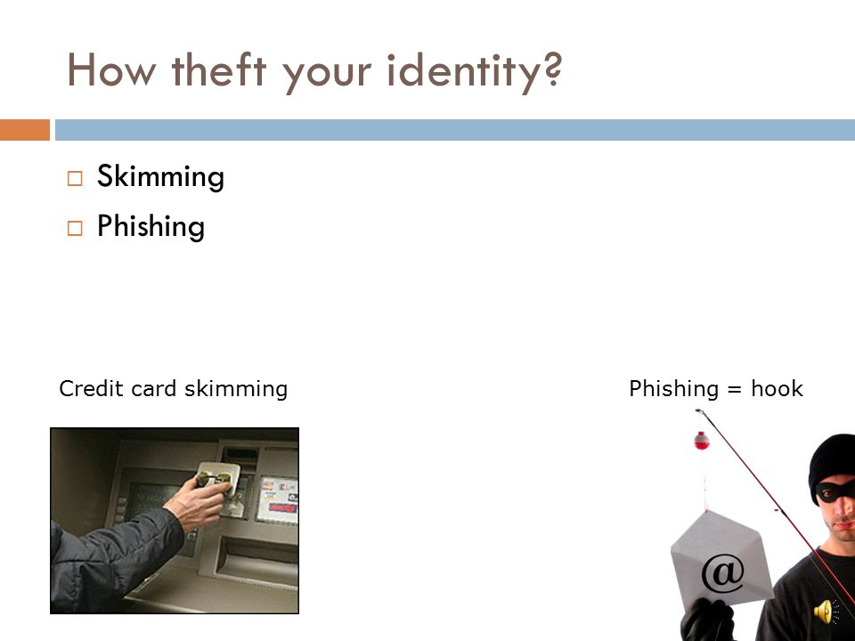 Identity Theft  What is identity theft.