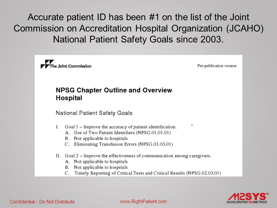 Confidential – Do Not Distribute www.RightPatient.com Patient safety starts with accurate identification!