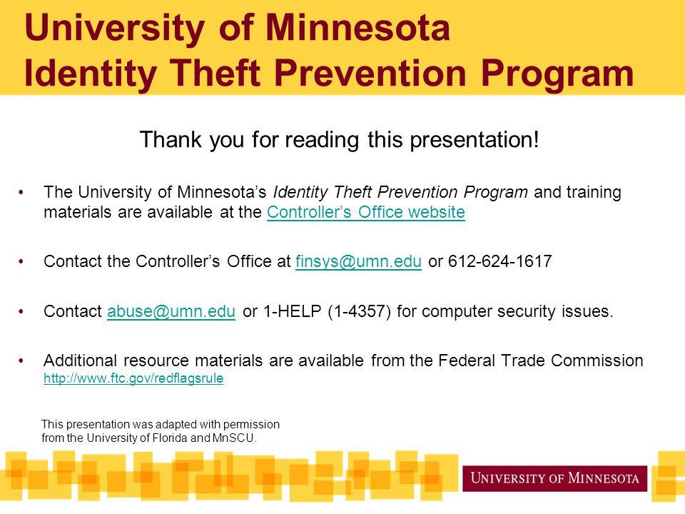 University of Minnesota Identity Theft Prevention Program Thank you for reading this presentation.