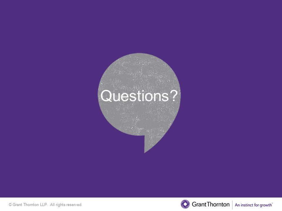 © Grant Thornton LLP. All rights reserved. Questions?