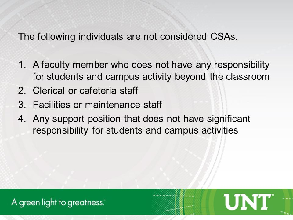 The following individuals are not considered CSAs.