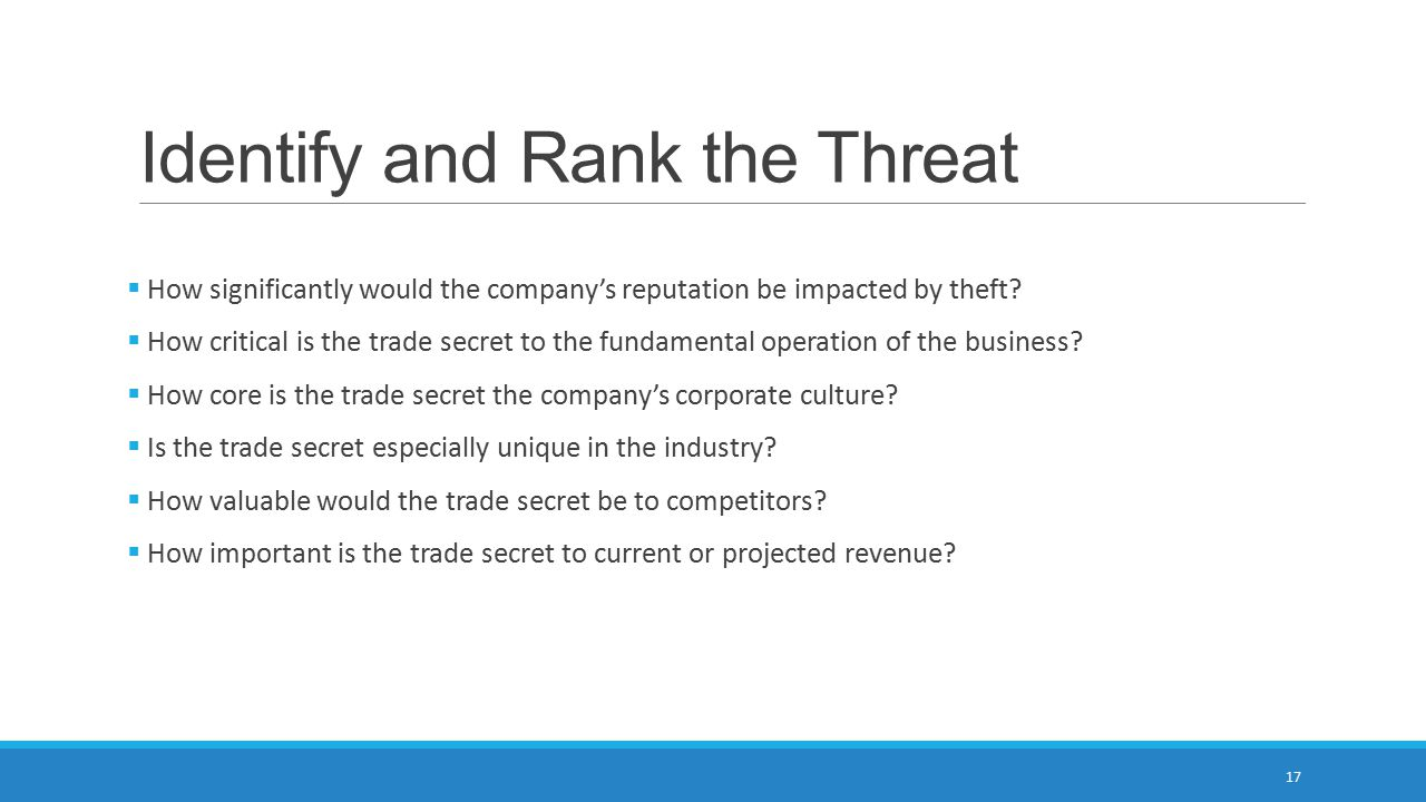 Identify and Rank the Threat  How significantly would the company's reputation be impacted by theft.