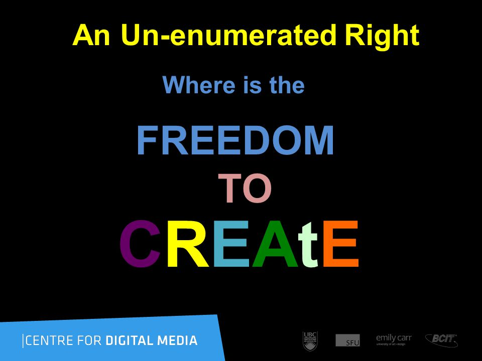 An Un-enumerated Right Where is the FREEDOM TO CREAtE