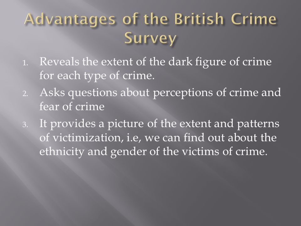 1. Reveals the extent of the dark figure of crime for each type of crime.