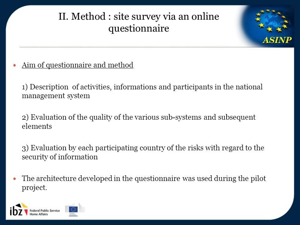 5-6/12/2013 13 II. Method : site survey via an online questionnaire Aim of questionnaire and method 1) Description of activities, informations and par