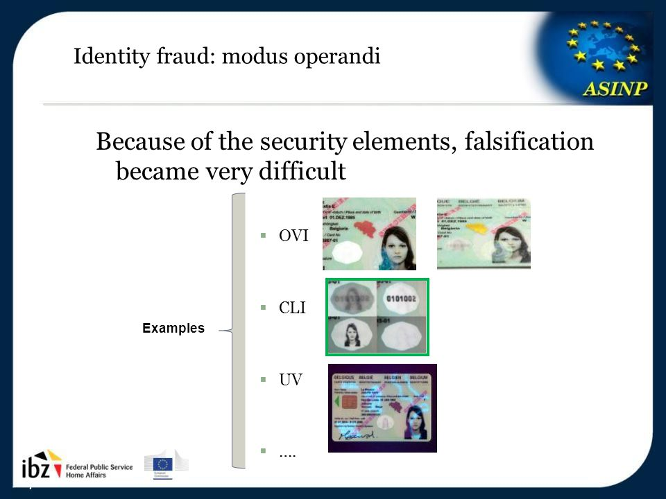 5-6/12/2013 5 5 Identity fraud: modus operandi Because of the security elements, falsification became very difficult  OVI  CLI  UV  ….
