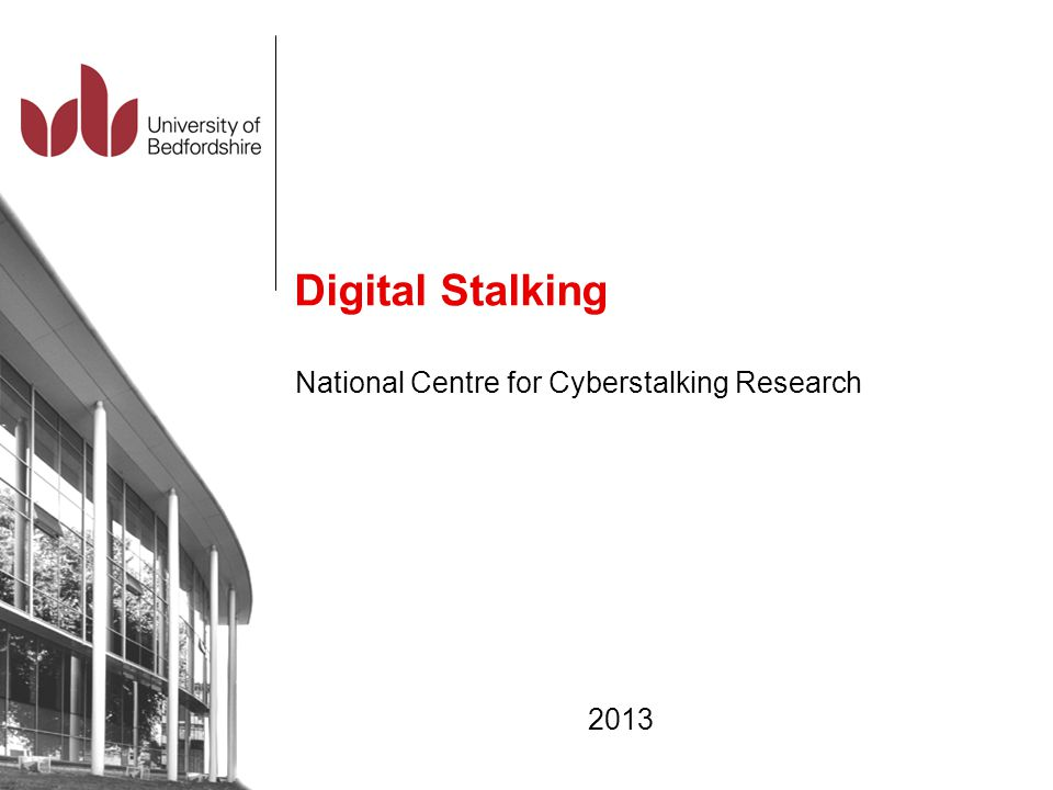 Digital Stalking National Centre for Cyberstalking Research 2013