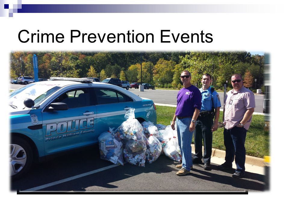 Crime Prevention Events National Night Out– August 5 th Crime Prevention Month – Oct.