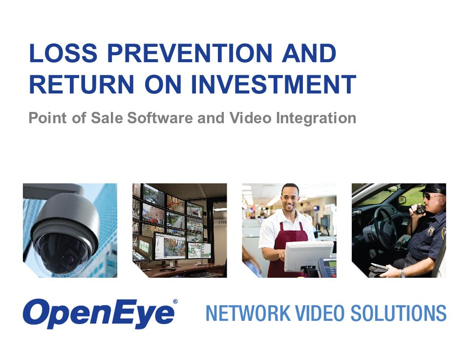 LOSS PREVENTION AND RETURN ON INVESTMENT Point of Sale Software and Video Integration
