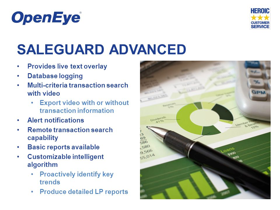 SALEGUARD ADVANCED Provides live text overlay Database logging Multi-criteria transaction search with video Export video with or without transaction i