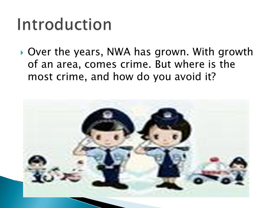  Over the years, NWA has grown. With growth of an area, comes crime. But where is the most crime, and how do you avoid it?