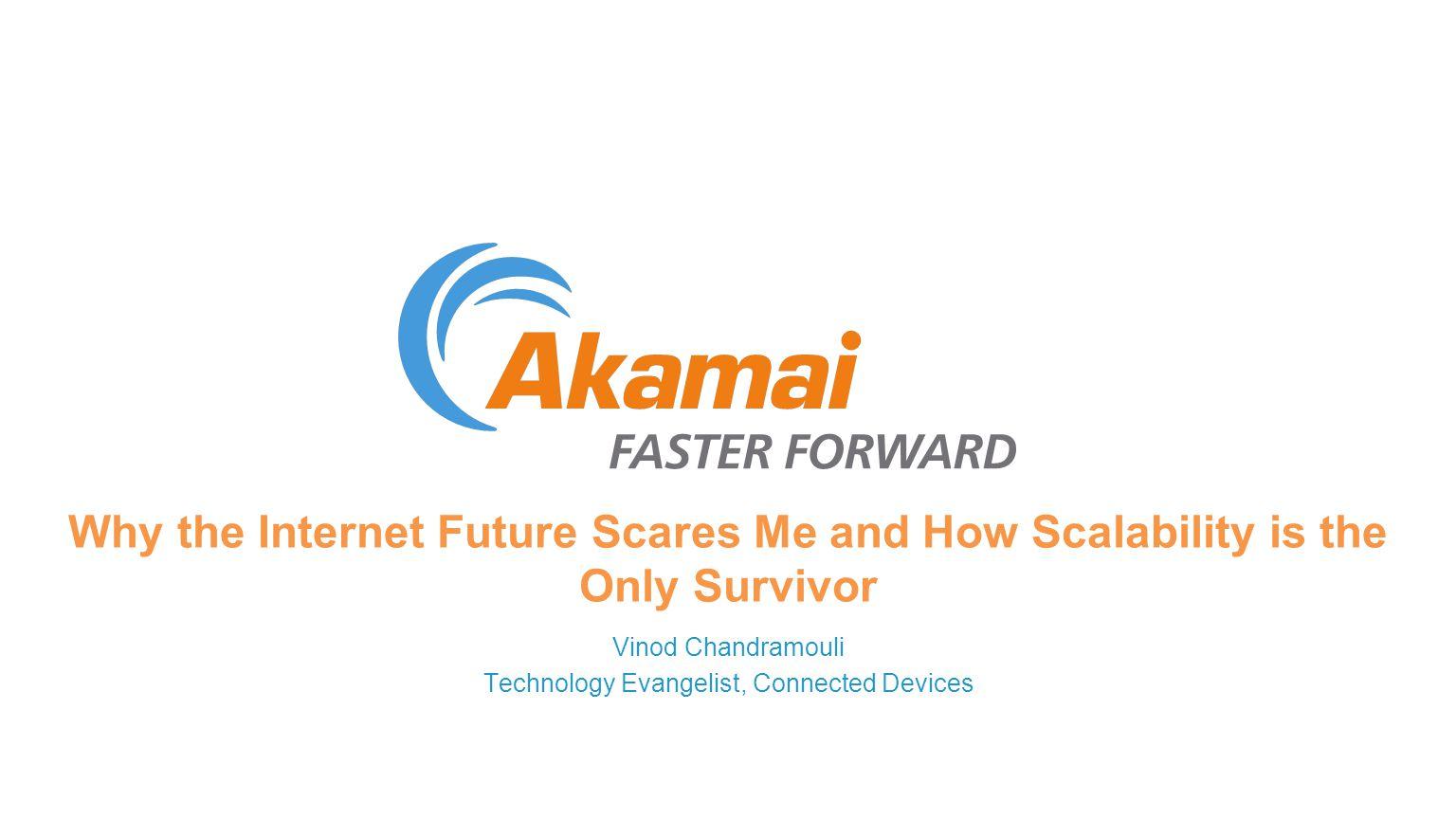 ©2013 AKAMAI | Proprietary & Confidential - FASTER FORWARD TM — DEMO —