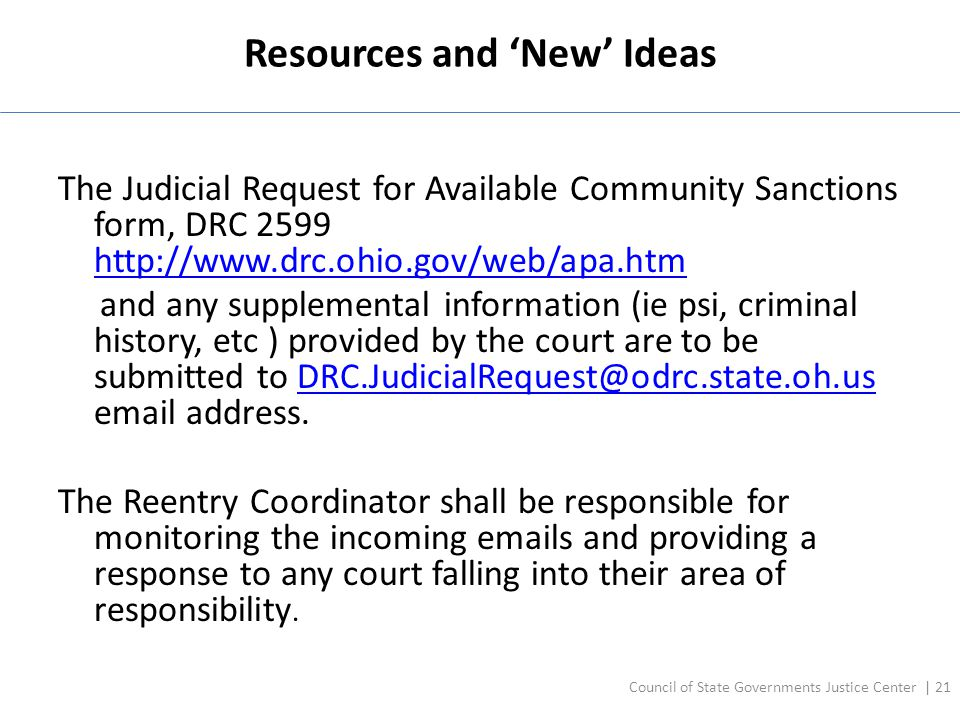 Resources and 'New' Ideas The Judicial Request for Available Community Sanctions form, DRC 2599 http://www.drc.ohio.gov/web/apa.htm http://www.drc.ohi