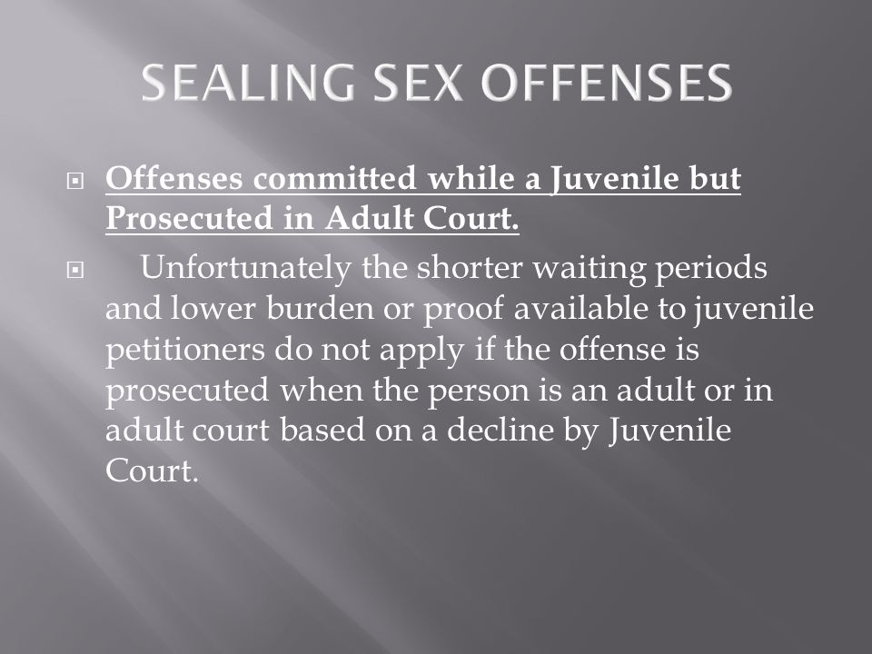  Offenses committed while a Juvenile but Prosecuted in Adult Court.