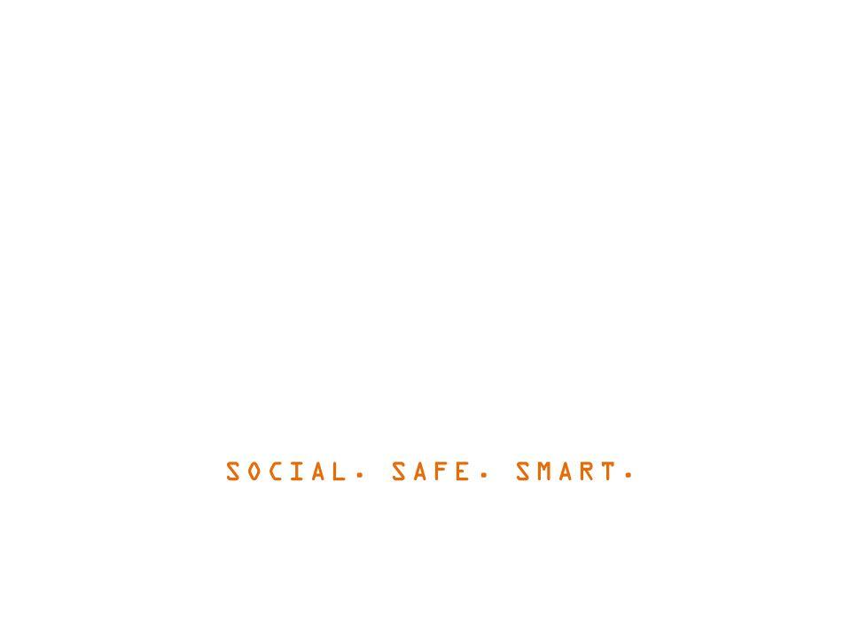 SOCIAL. SAFE. SMART.