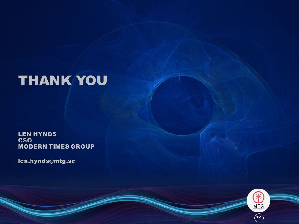 17 THANK YOU LEN HYNDS CSO MODERN TIMES GROUP len.hynds@mtg.se